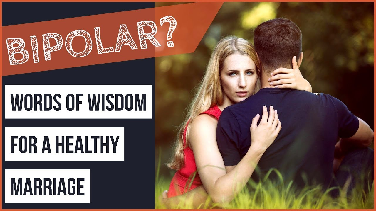 Bipolar Disorder & Relationship Help For Those With a Bipolar Spouse