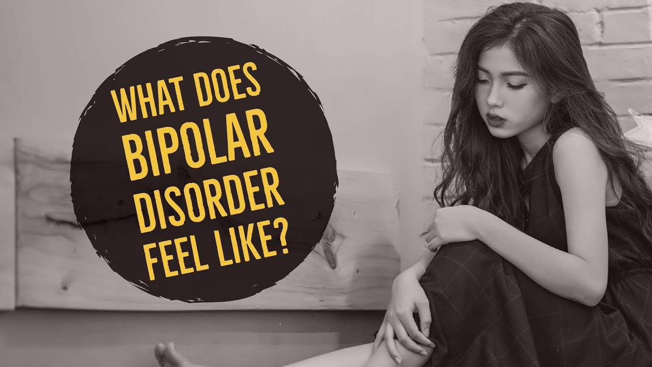 What is BIPOLAR DISORDER Like & How Does it Feel!