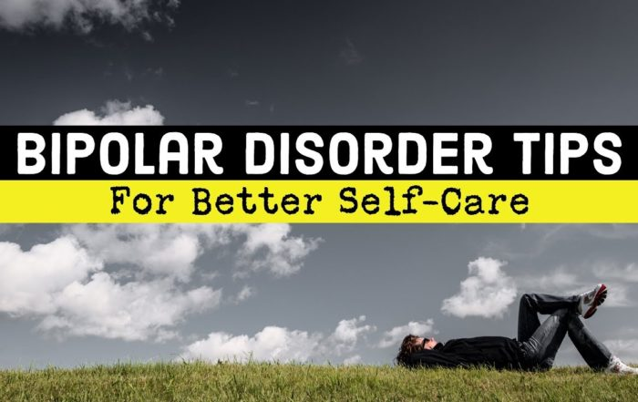 Bipolar Disoorder Better Self-Care Tips, Techniques, & Tools From Polar Warriors!