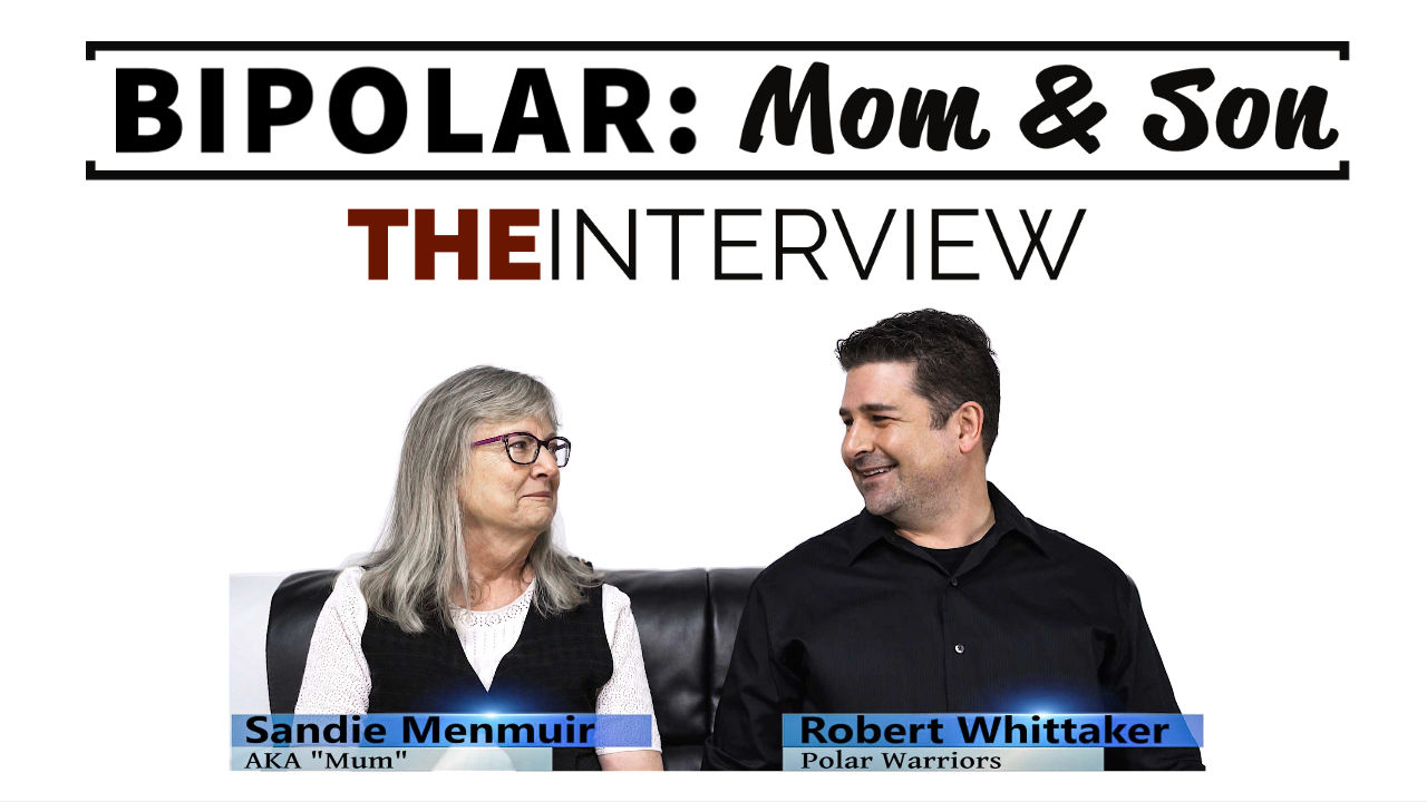 Bipolar Disorder Interview Mother Son Polar Warriors