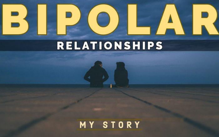 BIPOLAR DISORDER & RELATIONSHIPS - My Story - Polar Warriors