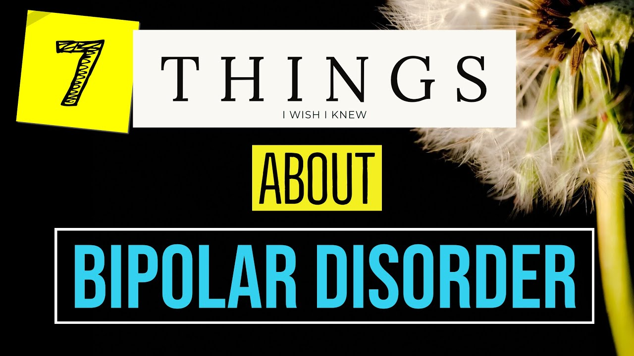 Bipolar Disorder Polar Warriors - 7 Things I Wish I Knew